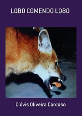 Lobo Comendo Lobo