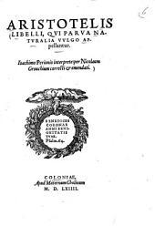 Aristotelis Libelli, qui Parva naturalia vulgo appellantur