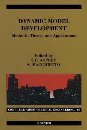Dynamic Model Development: Methods, Theory and Applications: Methods, Theory and Applications