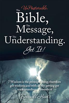 Unpastorable  the Bible  the Message  the Understanding  Get It