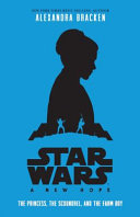 Download A New Hope  the Princess  the Scoundrel and the Farm Boy Book