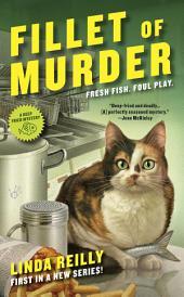 Fillet of Murder: A Deep Fried Mystery