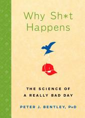 Why Sh*t Happens: The Science of a Really Bad Day