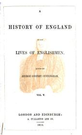 A History of England in the Lives of Englishmen: Volume 5