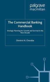 Handbook of Commercial Banking: Strategic Planning for Growth and Survival in the New Decade