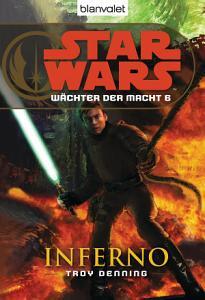 Star Wars  W  chter der Macht 6  Inferno PDF