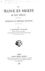 La France en Orient au xive siècle: Projets et tentatives (1290-1396) Nicopolis (1396) Constantinople (1397-1402) Modon (1403-1408)