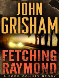 Fetching Raymond: A Story from the Ford County Collection