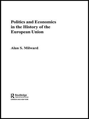 Politics and Economics in the History of the European Union PDF