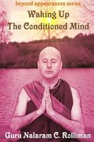 Waking Up the Conditioned Mind PDF