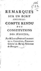 Remarques sur un écrit intitulé: compte rendu des constitutions des Jésuites