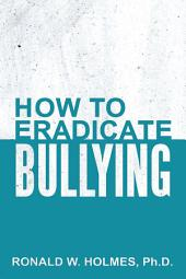 How to Eradicate Bullying
