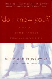 Do I Know You?: A Family's Journey Through Aging and Alzheimer's
