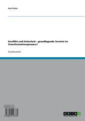 Konflikt und Sicherheit - grundlegende Termini im Transformationsprozess?