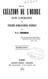 De la création de l'ordre dans l'humanité: ou, Principes d'organisation politique