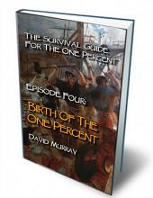 Episode Four: Birth Of The One Percent, From the novel: The Survival Guide For The One Percent
