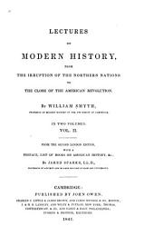 Lectures on Modern History: From the Irruption of the Northern Nations to the Close of the American Revolution, Volume 2