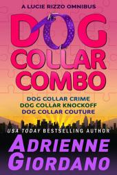 Dog Collar Combo: A Lucie Rizzo Mystery