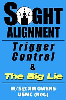 Sight Alignment  Trigger Control   The Big Lie Book