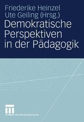 Demokratische Perspektiven in der Pädagogik: Annedore Prengel zum 60. Geburtstag