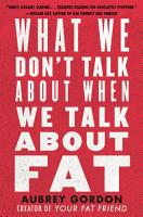 What We Don t Talk about When We Talk about Fat PDF