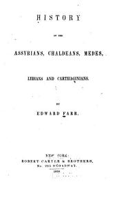 History of the Assyrians, Chaledeans, Medes, Lydians and Carthaginians
