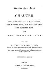 The Prioresses Tale, Sire Thopas: The Monkes Tale, the Clerkes Tale, the Squieres Tale