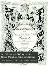 An Illustrated History of the Hasty Pudding Club Theatricals