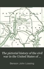 The Pictorial History of the Civil War in the United States of America PDF