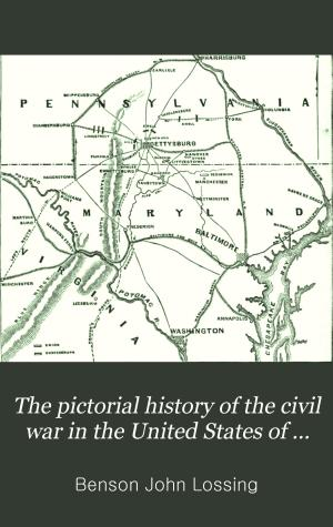 The Pictorial History of the Civil War in the United States of America