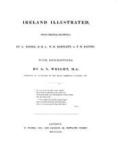 Ireland Illustrated, from original drawings, by G. Petrie, R.H.A., W. H. Bartlett, & T. M. Baynes ... with descriptions, by G. N. Wright