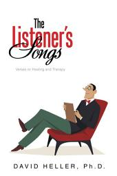 The Listener'S Songs: Verses on Healing and Therapy