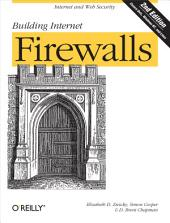 Building Internet Firewalls: Internet and Web Security, Edition 2