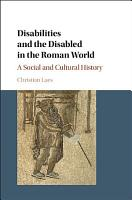 Disabilities and the Disabled in the Roman World PDF