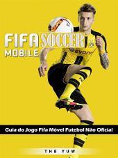 Guia Do Jogo Fifa Móvel Futebol Não Oficial