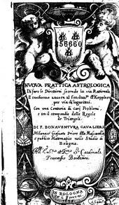 Nuovo prattica astrologica di fare le direttioni secondo la via rationale... di F. Bonaventura Cavalieri...