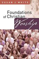 Foundations of Christian Worship PDF