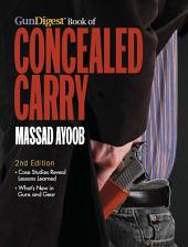 Gun Digest Book of Concealed Carry: Edition 2