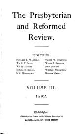 The Presbyterian and Reformed Review: Volume 3