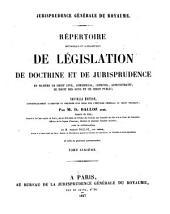 Répertoire méthodique et alphabétique de législation, de doctrine et de jurisprudence en matière de droit civil, commercial, criminel, administratif, de droit des gens et de droit public: Volume11