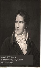 Louis XVIII et le duc Decazes, 1815-1820