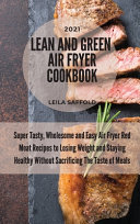 Lean And Green Air Fryer Cookbook 2021