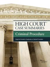 High Court Case Summaries on Criminal Procedure, Keyed to Dressler, 5th: Edition 5