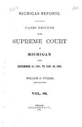 Michigan Reports: Cases Decided in the Supreme Court of Michigan, Volume 89