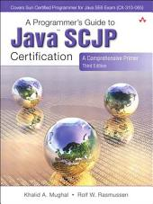 A Programmer's Guide to Java Certification: A Comprehensive Primer, Edition 3