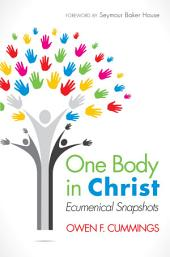 One Body in Christ: Ecumenical Snapshots