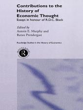 Contributions to the History of Economic Thought: Essays in Honour of R.D.C. Black