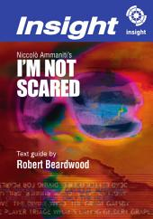 I'm Not Scared: Insight Text Guides 2005