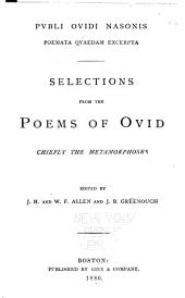 Publi Ovidi Nasonis poemata quaedam excerpta: Selections from the poems of Ovid, chiefly the Metamorphoses