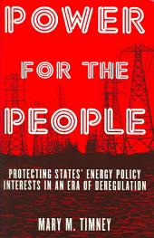 Power for the People: Protecting States' Energy Policy Interests in an Era of Deregulation